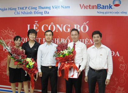 VietinBank bổ nhiệm 2 Phó giám đốc chi nhánh Đống Đa