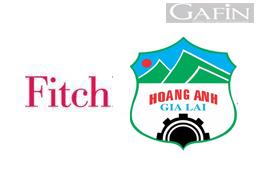 Fitch sẽ ngừng đưa ra xếp hạng và phân tích đối với Hoàng Anh Gia Lai