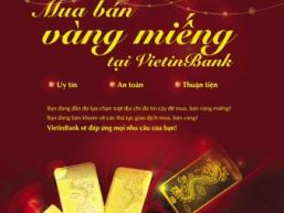 VietinBank triển khai kinh doanh vàng miếng đợt đầu tại 12 chi nhánh