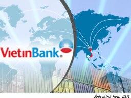 VietinBank thành ngân hàng có vốn điều lệ lớn nhất Việt Nam