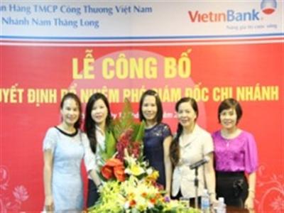 VietinBank bổ nhiệm Phó giám đốc chi nhánh Nam Thăng Long