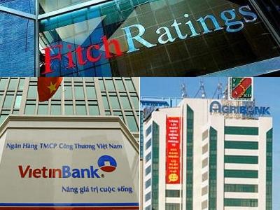Agribank và VietinBank được Fitch nâng xếp hạng tín nhiệm