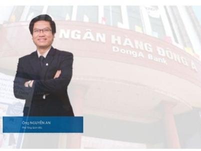 Ông Nguyễn An điều hành DongA Bank