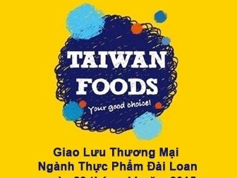 Cơ hội giao lưu thương mại ngành thực phẩm Việt Nam - Đài Loan