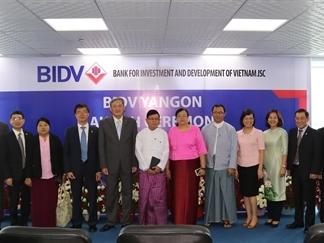 BIDV chính thức được Myanmar cấp phép thành lập chi nhánh 85 triệu USD