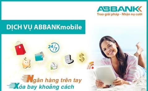 """ABBank ra mắt dịch vụ ABBankmobile """"Ngân hàng trên tay – Xoá bay khoảng cách"""""""
