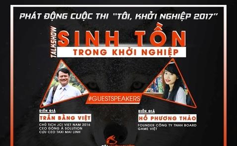 """Talkshow """"SINH TỒN TRONG KHỞI NGHIỆP"""": nơi khơi nguồn cảm hứng cho  sinh viên Việt Nam"""