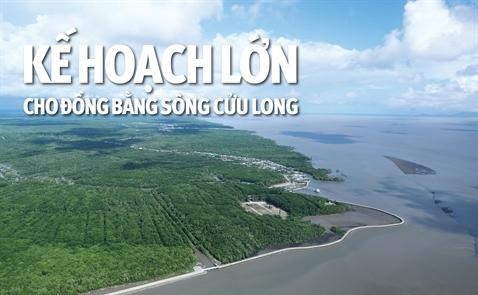 Kế hoạch lớn cho đồng bằng sông Cửu Long