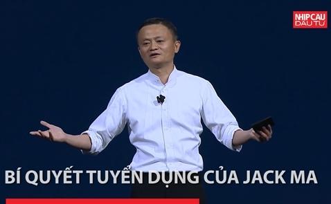 Jack Ma tiết lộ bí quyết tuyển dụng tại Alibaba