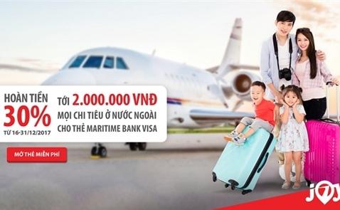 Thẻ tín dụng du lịch Maritime Bank Visa: Hoàn tiền 30% cho tất cả chi tiêu nước ngoài