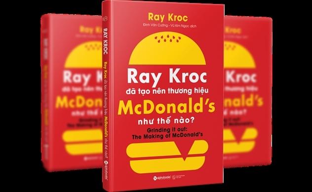 Ray Kroc đã tạo nên thương hiệu McDonalds như thế nào?