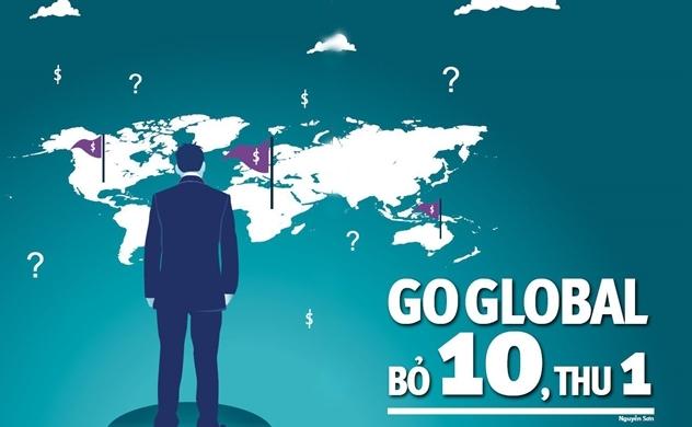 Go Global: Bỏ 10, thu 1