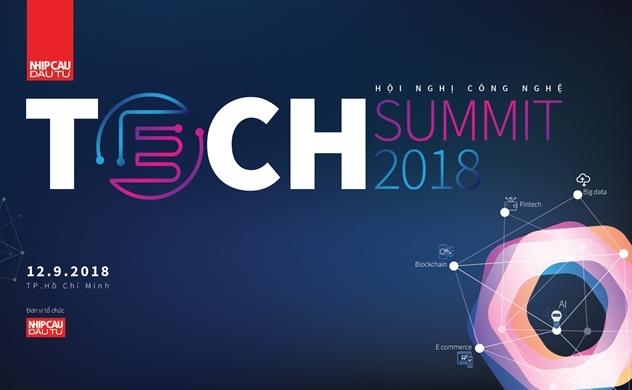 TechSummit 2018: Công nghệ - Từ công cụ trở thành nền móng kinh tế