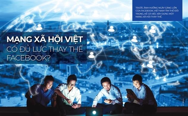 Mạng xã hội Việt có đủ lực thay thế Facebook?