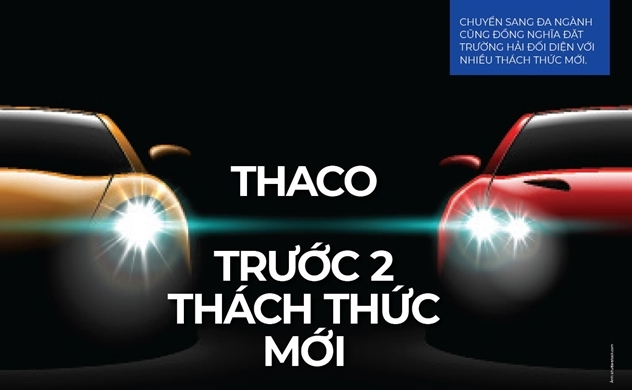 Thaco trước 2 thách thức mới
