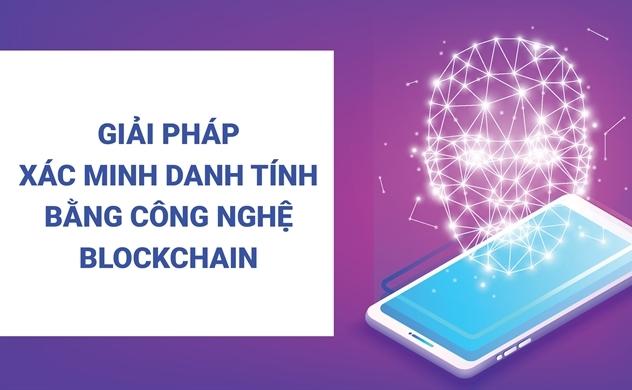 Bảo vệ định danh cá nhân bằng công nghệ blockchain