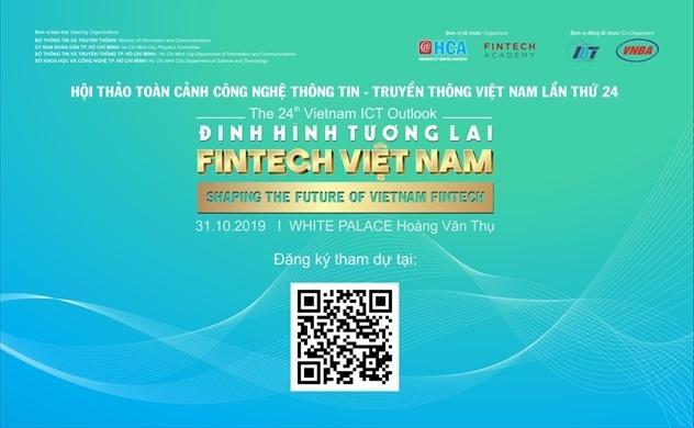 """Hội thảo Toàn cảnh CNTT-TT Việt Nam lần thứ 24 - """"Định hình tương lai Fintech Việt Nam"""""""
