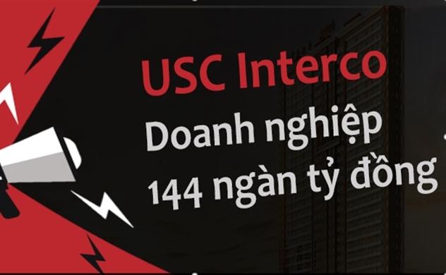 Chân dung USC Interco - doanh nghiệp bất động sản có vốn 144 ngàn tỷ đồng