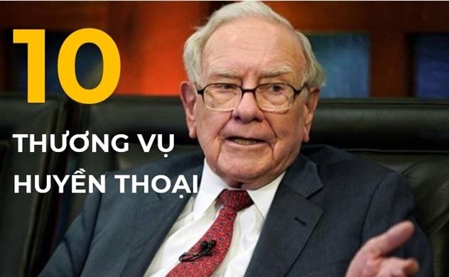 Tỉ phú Warren Buffett  và 10 thương vụ huyền thoại
