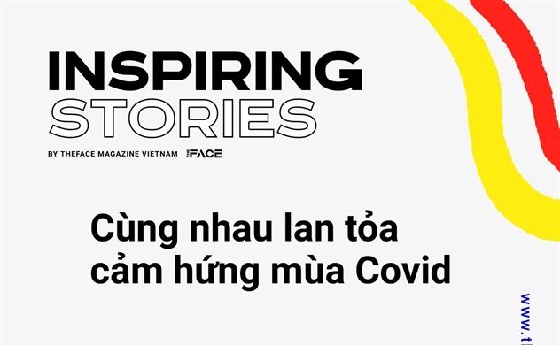 """""""Lan tỏa cảm hứng mùa COVID"""": Chiến dịch cộng đồng ý nghĩa"""