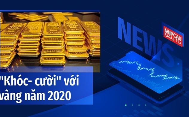 """""""Khóc - cười"""" với giá vàng năm 2020"""
