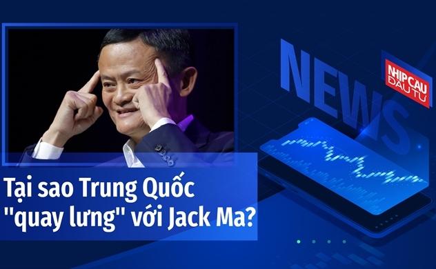 """Tại sao Trung Quốc """"quay lưng"""" với tỉ phú Jack Ma?"""