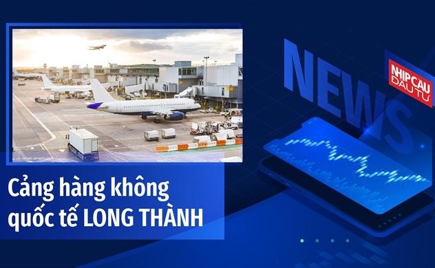 Cảng hàng không quốc tế Long Thành có gì đặc biệt?