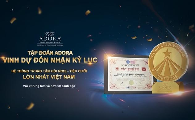 Tập đoàn Adora vinh dự đón nhận kỷ lục