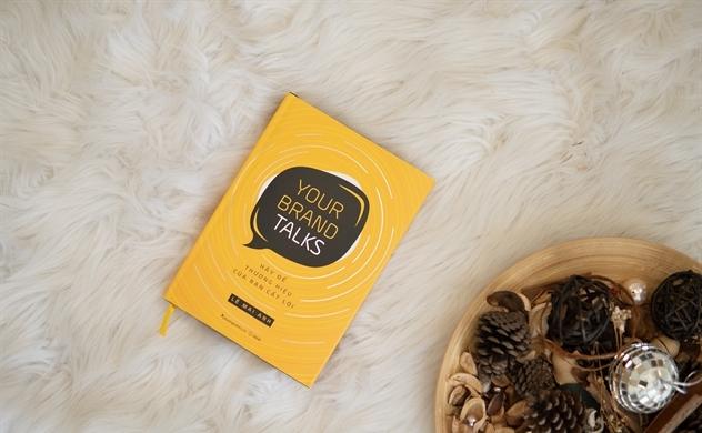 Your brand talks - Hãy để thương hiệu của bạn cất lời