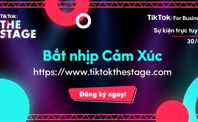 """Ra mắt """"TikTok: The Stage"""" - sự kiện trực tuyến quy mô Đông Nam Á đầu tiên của TikTok For Business"""